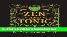[Popular] Zen and Tonic: Savory and Fresh Cocktails for the Enlightened Drinker Hardcover Online
