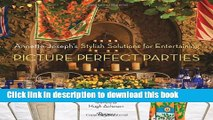 [Popular] Picture Perfect Parties: Annette Joseph s Stylish Solutions for Entertaining Hardcover