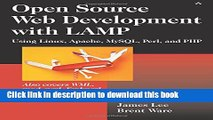 [Download] Open Source Development with LAMP: Using Linux, Apache, MySQL, Perl, and PHP Paperback