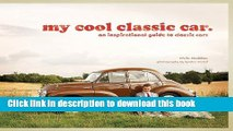 [PDF] My Cool Classic Car: An Inspirational Guide to Classic Cars [Full Ebook]