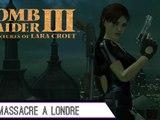 Épopée : Tomb Raider III (9/?)