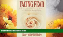 Must Have  Facing Fear: A Young Woman s Personal Account of Surviving Breast Cancer  READ Ebook
