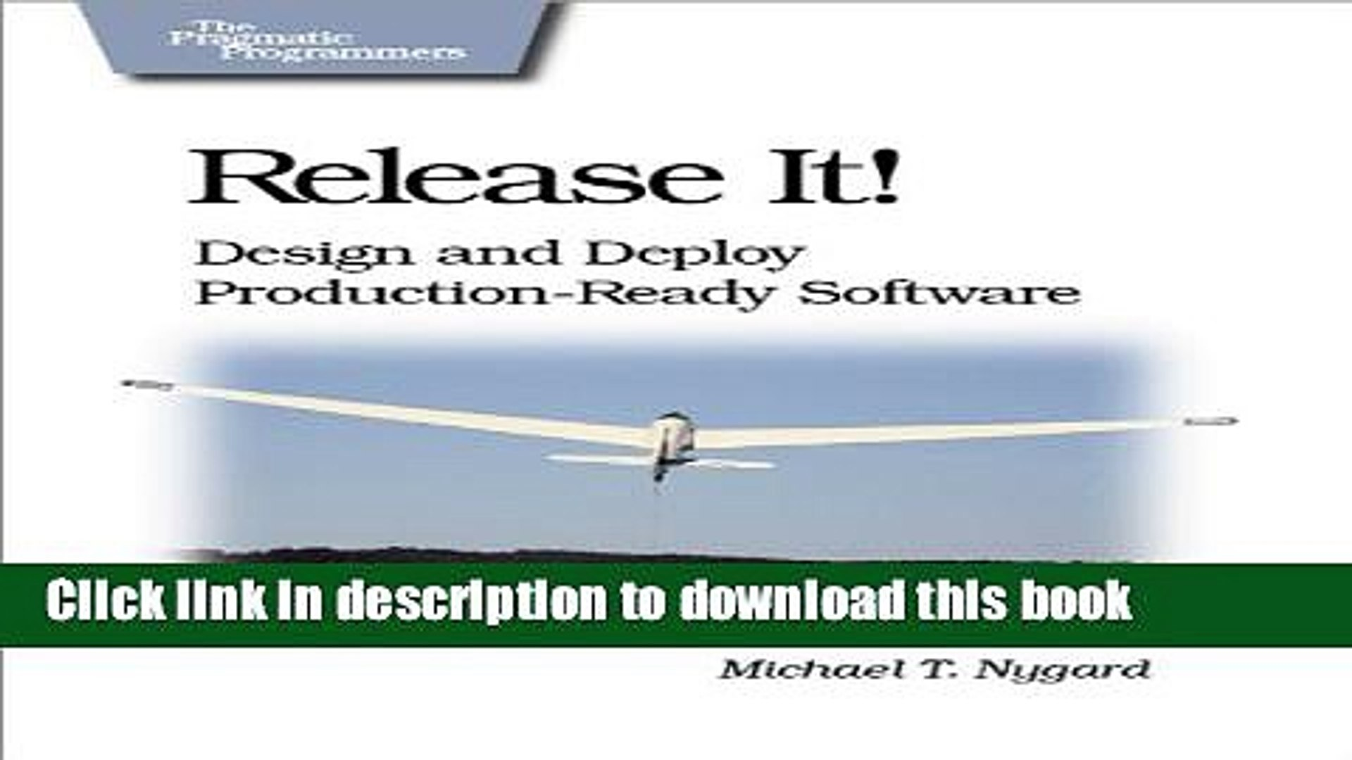 [Download] Release It!: Design and Deploy Production-Ready Software  (Pragmatic Programmers)