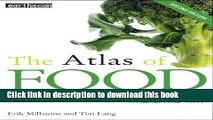 [Download] Atlas Set: The Atlas of Food: Who Eats What, Where and Why (The Earthscan Atlas Series)