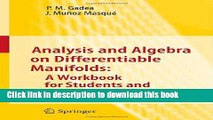 [Download] Analysis and Algebra on Differentiable Manifolds: A Workbook for Students and Teachers