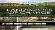 [PDF] Landscapes of Change: Innovative Designs for Reinvented Sites [Full Ebook]