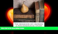 different   The behavior of crowds; a psychological study