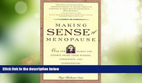 Big Deals  Making Sense of Menopause: Over 150 Women and Experts Share Their Wisdom, Experience,