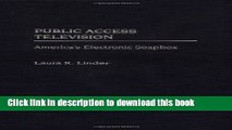 [Download] Public Access Television: America s Electronic Soapbox Paperback Collection