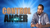 Controlling Anger   Nouman Ali Khan