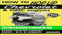 [PDF] How to Hop Up Chevrolet   GMC Engines: Speed Tuning, Theory, Costs, Horsepower and Torque