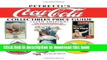 [Popular Books] Petretti s Coca-Cola Collectibles Price Guide: The Encyclopedia of Coca-Cola