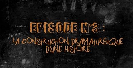 Leçons de cinéma #3 : La construction dramaturgique