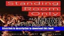 [Download] Standing Room Only: Marketing Insights for Engaging Performing Arts Audiences Paperback