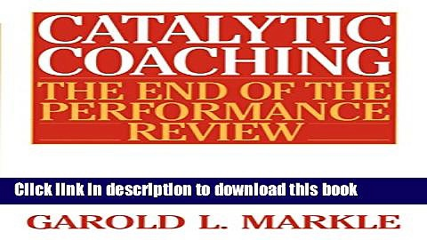 [Popular] Catalytic Coaching: The End of the Performance Review Hardcover Free