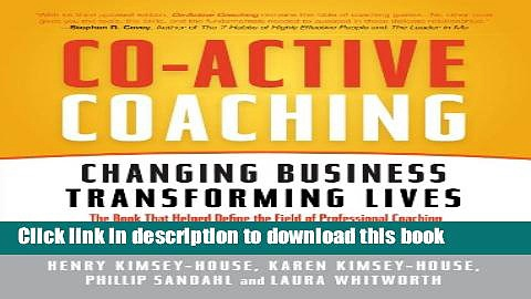 [Popular] Co-Active Coaching: Changing Business, Transforming Lives Paperback Collection
