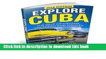[Download] Cuba: Explore Cuba. The best of Havana, Varadero and Viñales. (Cuba Travel Guide, Cuba