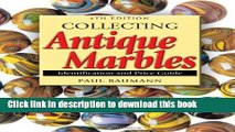 [Read PDF] Collecting Antique Marbles: Identification and Price Guide Download Free