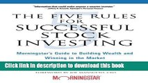 [Popular] The Five Rules for Successful Stock Investing: Morningstar s Guide to Building Wealth