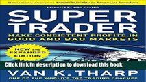 [Popular] Super Trader, Expanded Edition: Make Consistent Profits in Good and Bad Markets