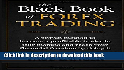 [Popular] The Black Book of Forex Trading: A Proven Method to Become a Profitable Trader in Four