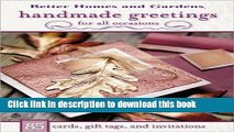 [Download] Handmade Greetings for All Occasions: 85 Cards, Gift Tags, and Invitations (Better
