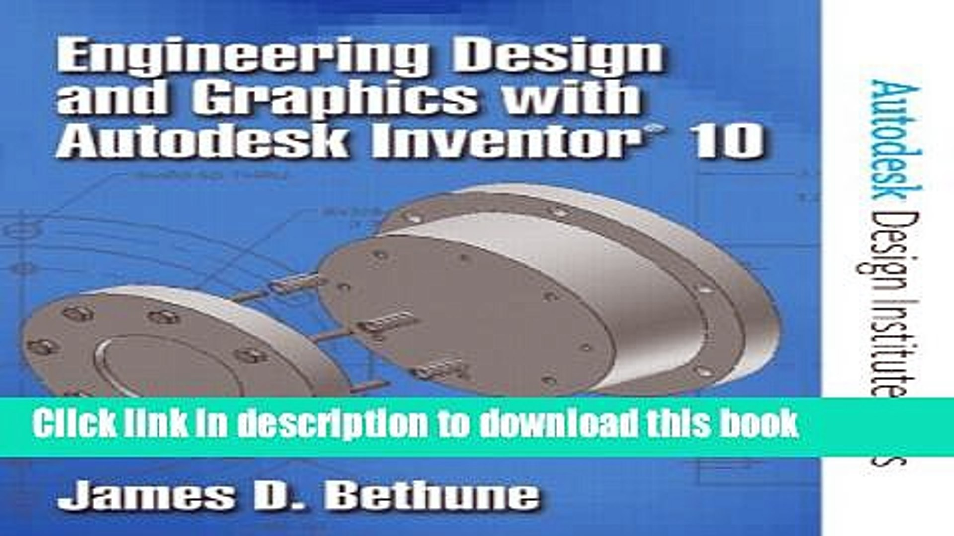 [Read PDF] Engineering Design and Graphics with Autodesk Inventor(R) 10  Download Online
