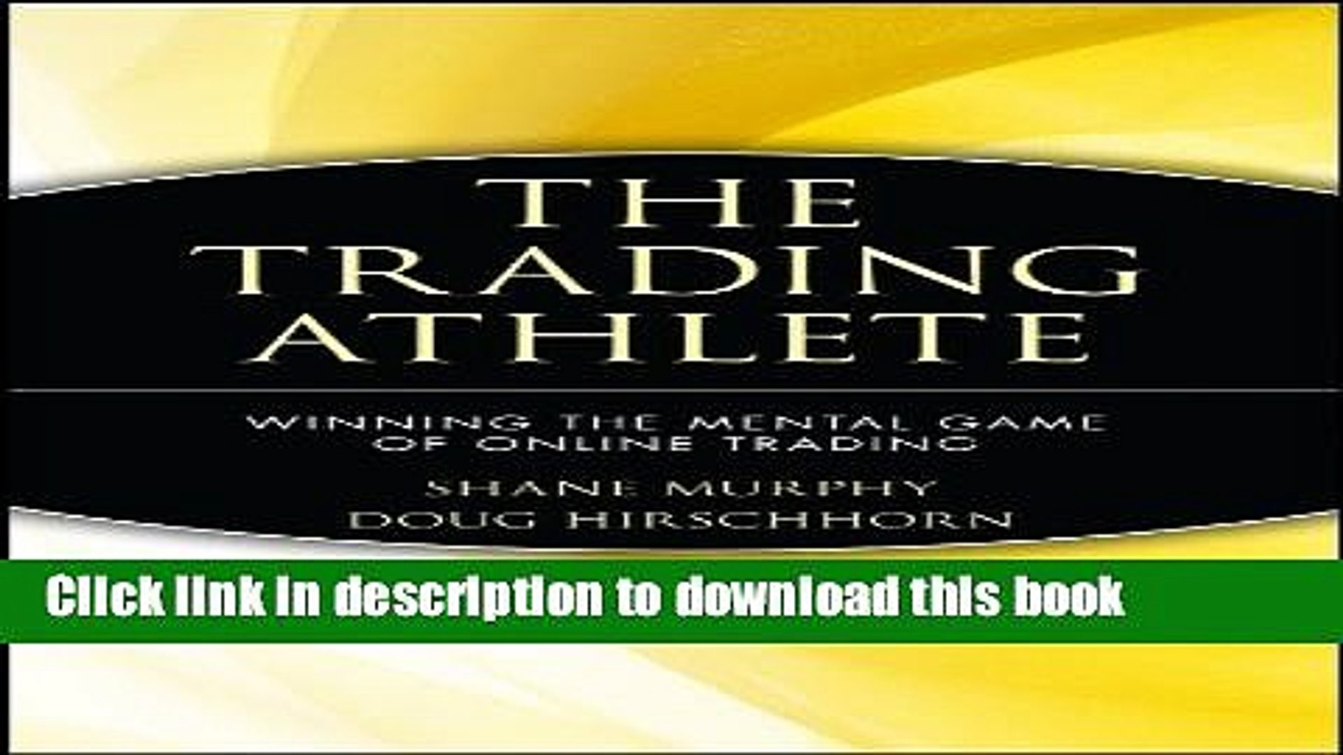 [Popular] The Trading Athlete: Winning the Mental Game of Online Trading Paperback Free