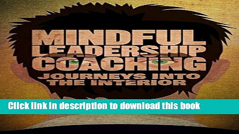 [Popular] Mindful Leadership Coaching: Journeys into the Interior (INSEAD Business Press)