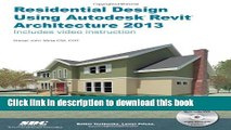 [Read PDF] Residential Design Using Autodesk Revit Architecture 2013 Download Free