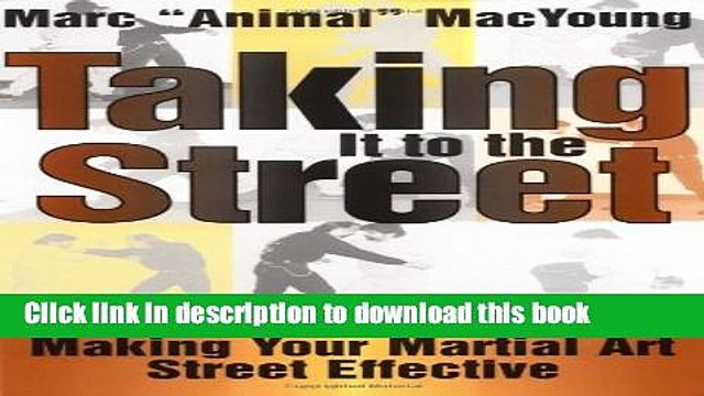 [Read PDF] Taking It to the Street: Making Your Martial Art Street Effective Ebook Online