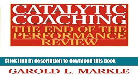 [Popular] Catalytic Coaching: The End of the Performance Review Hardcover Collection