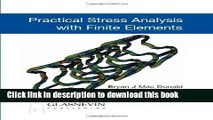 PDF Download Practical Stress Analysis with Finite Elements