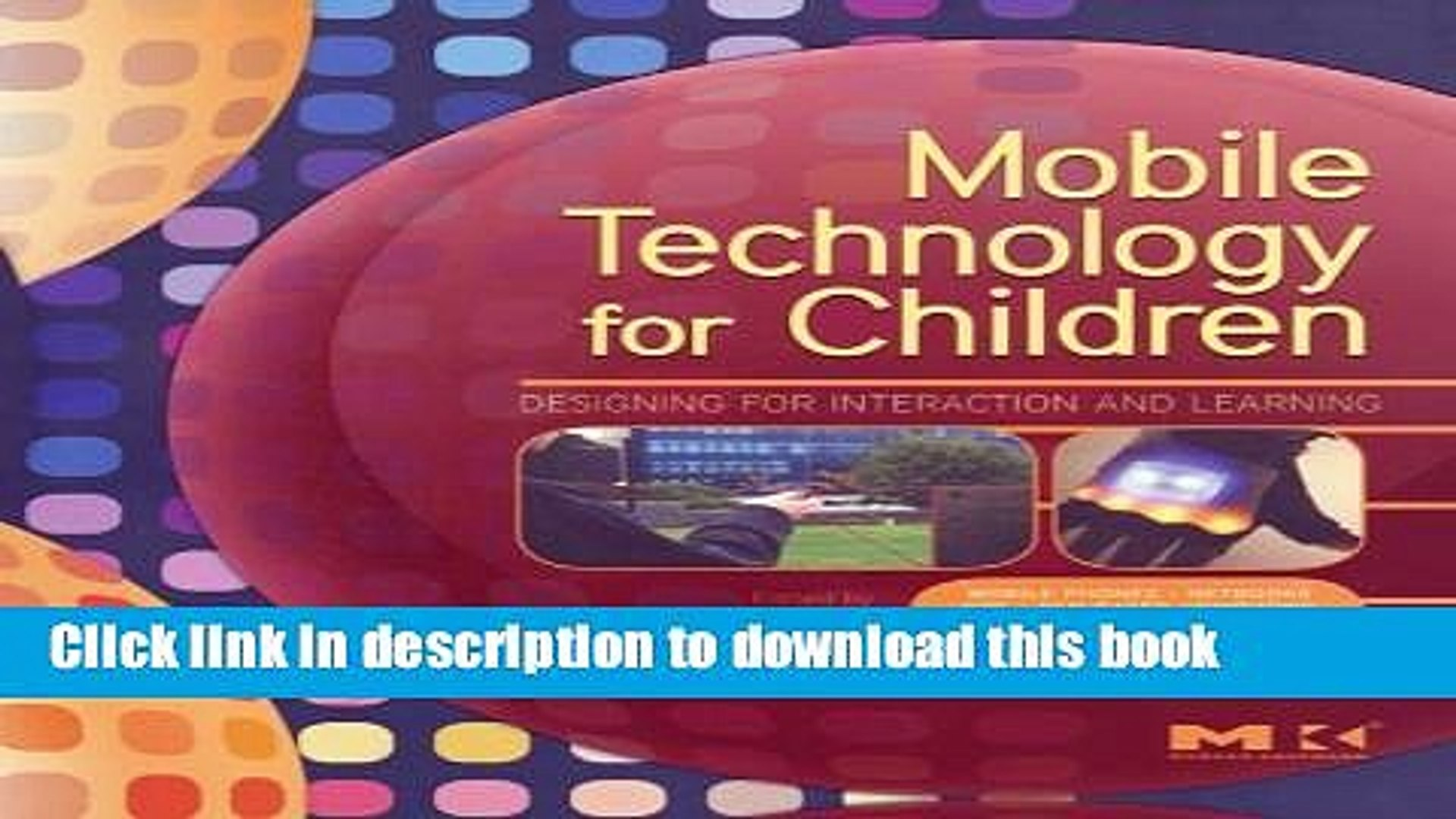 [Read PDF] Mobile Technology for Children: Designing for Interaction and Learning (Morgan Kaufmann