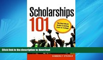 READ THE NEW BOOK Scholarships 101: The Real-World Guide to Getting Cash for College FREE BOOK