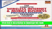 [Download] The Complete Wireless Internet and Mobile Business Programming Training Course Full
