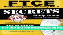 New Book FTCE PreKindergarten/Primary PK-3 Secrets Study Guide: FTCE Test Review for the Florida