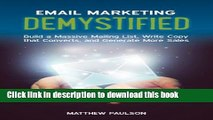 [Popular] Email Marketing Demystified: Build a Massive Mailing List, Write Copy that Converts and