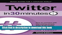 [Popular] Twitter In 30 Minutes (3rd Edition): How to connect with interesting people, write great