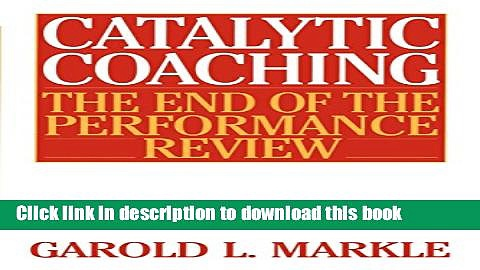 [Popular] Catalytic Coaching: The End of the Performance Review Paperback Online