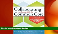 READ THE NEW BOOK Collaborating for Success With the Common Core: A Toolkit for PLCs at Work READ