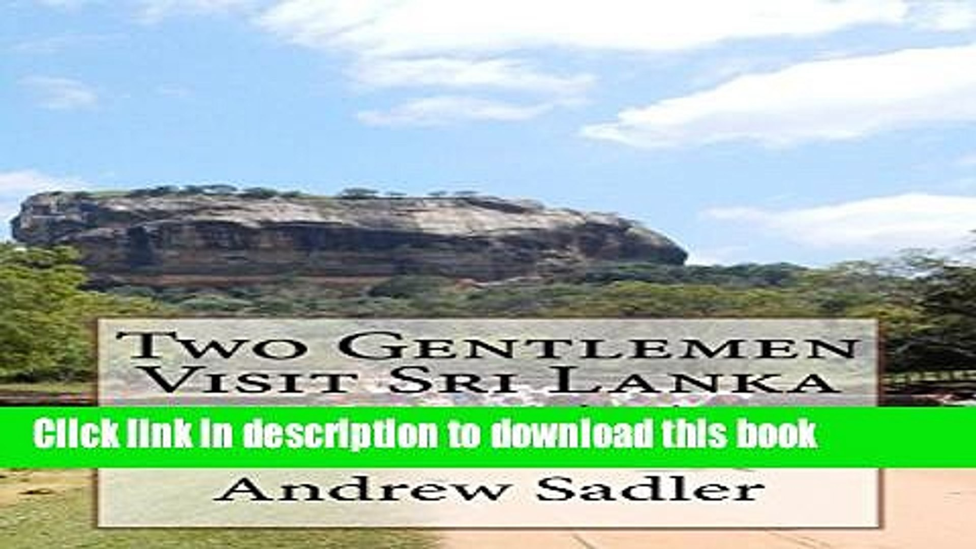 [Download] Two Gentlemen Visit Sri Lanka: A Visit to Colombo and Travel with a Kind Companion Full