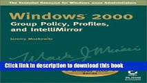 [Download] Windows 2000 Group Policy, Profiles, and IntelliMirror: The Mark Minasi Windows 2000