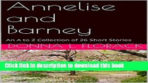 [Popular Books] Annelise and Barney: An A to Z Collection of 26 Short Stories Free Online