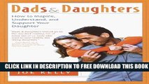 New Book Dads and Daughters: How to Inspire, Understand, and Support Your Daughter When She s