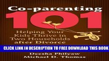 New Book Co-parenting 101: Helping Your Kids Thrive in Two Households after Divorce