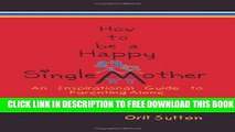 Collection Book How to Be a Happy Single Mother, an Inspirational Guide to Parenting Alone