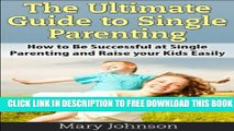 New Book Single Mom: The Ultimate Guide to Single Parenting: How to Be Successful at Single