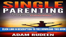 New Book Single Parenting: Eliminating Guilt And Excuses And Being A Great Father (single