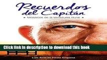 [Popular Books] RECUERDOS DEL CAPITAN: Mosaicos de la Venezuela Rural (Spanish Edition) Full Online